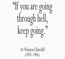 """Winston Churchill, """"If you are going through hell, keep going.""""  Kids Clothes"""