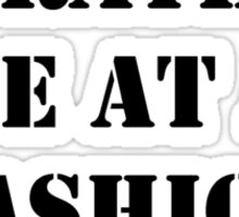 Right Now, I'd Rather Be At A Fashion Show - Black Text Sticker