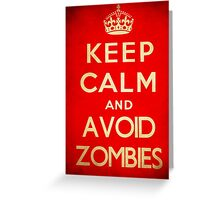 Keep calm and avoid zombies. Greeting Card