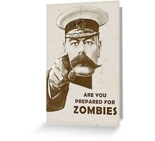 Are you prepared for ZOMBIES? Greeting Card