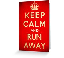 Keep calm and run away. Greeting Card
