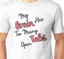 Too Many Tabs Unisex T-Shirt