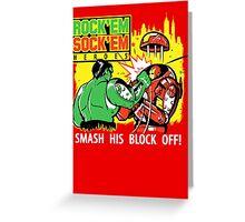 ROCK EM' SOCK EM' HEROES Greeting Card