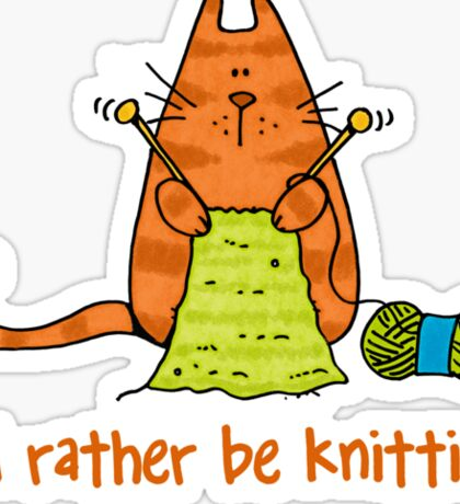 I'd rather be knitting..... Sticker