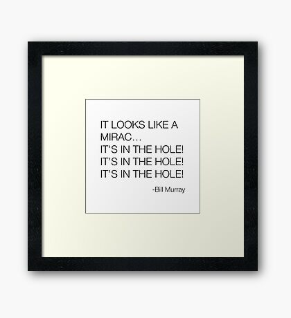 Caddyshack Bill Murray Quote Framed Print
