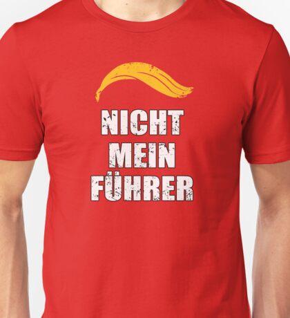 Not My President Trump Nicht Mein Fuhrer  Unisex T-Shirt
