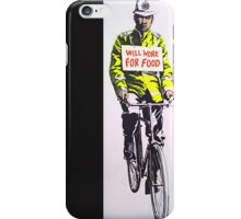 Will work for food! iPhone Case/Skin