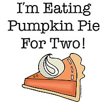 I'm Eating Pumpkin Pie For Two! Photographic Print