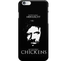 Disregard Monarchy Acquire Chickens - The Hound Game of Thrones T-Shirt iPhone Case/Skin