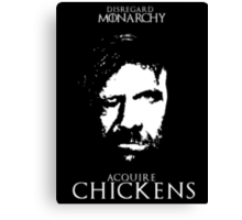 Disregard Monarchy Acquire Chickens - The Hound Game of Thrones T-Shirt Canvas Print