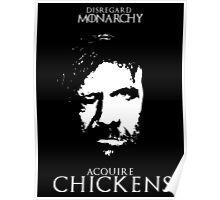 Disregard Monarchy Acquire Chickens - The Hound Game of Thrones T-Shirt Poster