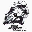 Knee Draggers - Life begins at 45 by kneedraggers