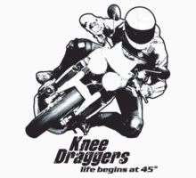 Knee Draggers - Life begins at 45° by kneedraggers