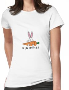 Do you carrot all ? Womens Fitted T-Shirt