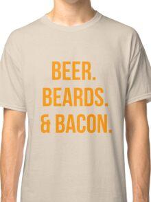 Beer. Beards. Bacon. Classic T-Shirt