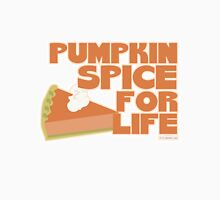 Pumpkin Spice For Life Unisex T-Shirt