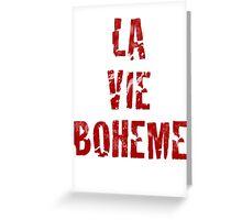 La Vie Boheme - Rent - Red Typography design Greeting Card