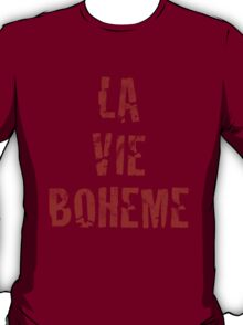 La Vie Boheme - Rent - Red Typography design T-Shirt