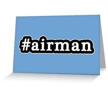Airman - Hashtag - Black & White Greeting Card