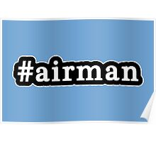 Airman - Hashtag - Black & White Poster