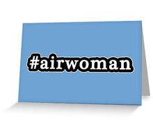 Airwoman - Hashtag - Black & White Greeting Card