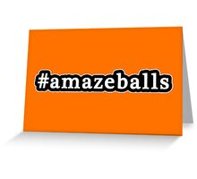 Amazeballs - Hashtag - Black & White Greeting Card