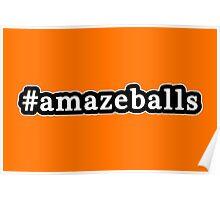 Amazeballs - Hashtag - Black & White Poster