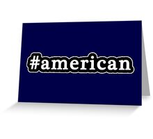 American - Hashtag - Black & White Greeting Card