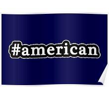American - Hashtag - Black & White Poster