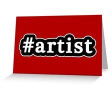 Artist - Hashtag - Black & White Greeting Card