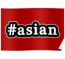 Asian - Hashtag - Black & White Poster