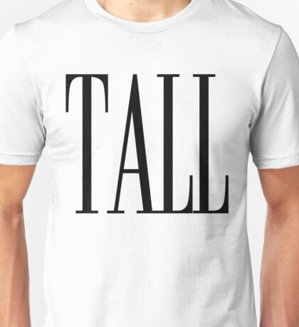 Tall I Love Being Tall Dark Handsome Unisex T-Shirt