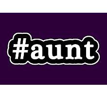 Aunt - Hashtag - Black & White Photographic Print