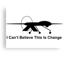 I Can't Believe This is Change 2 Canvas Print