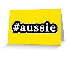 Aussie - Hashtag - Black & White Greeting Card
