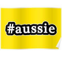 Aussie - Hashtag - Black & White Poster