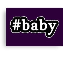 Baby - Hashtag - Black & White Canvas Print