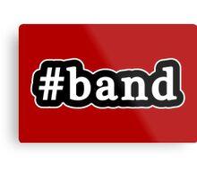 Band - Hashtag - Black & White Metal Print