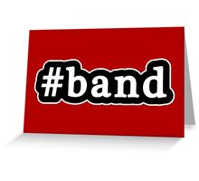 Band - Hashtag - Black & White Greeting Card