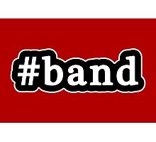 Band - Hashtag - Black & White Photographic Print
