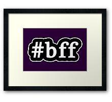 BFF - Hashtag - Black & White Framed Print