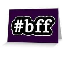 BFF - Hashtag - Black & White Greeting Card
