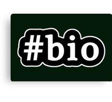 Bio - Hashtag - Black & White Canvas Print