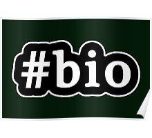 Bio - Hashtag - Black & White Poster