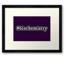 Biochemistry - Hashtag - Black & White Framed Print