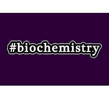 Biochemistry - Hashtag - Black & White Photographic Print