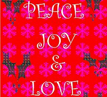 peace joy & love by Maureen Zaharie
