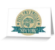 NEW YORK FISH FRY Greeting Card
