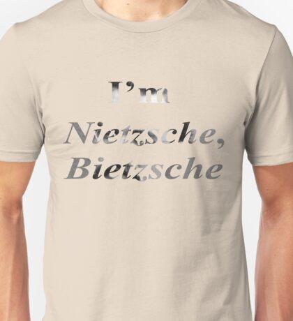 I'm Nietzsche, Bietzsche! Unisex T-Shirt