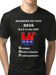 Register to Vote for 2016 -- Anti-GOP Tri-blend T-Shirt
